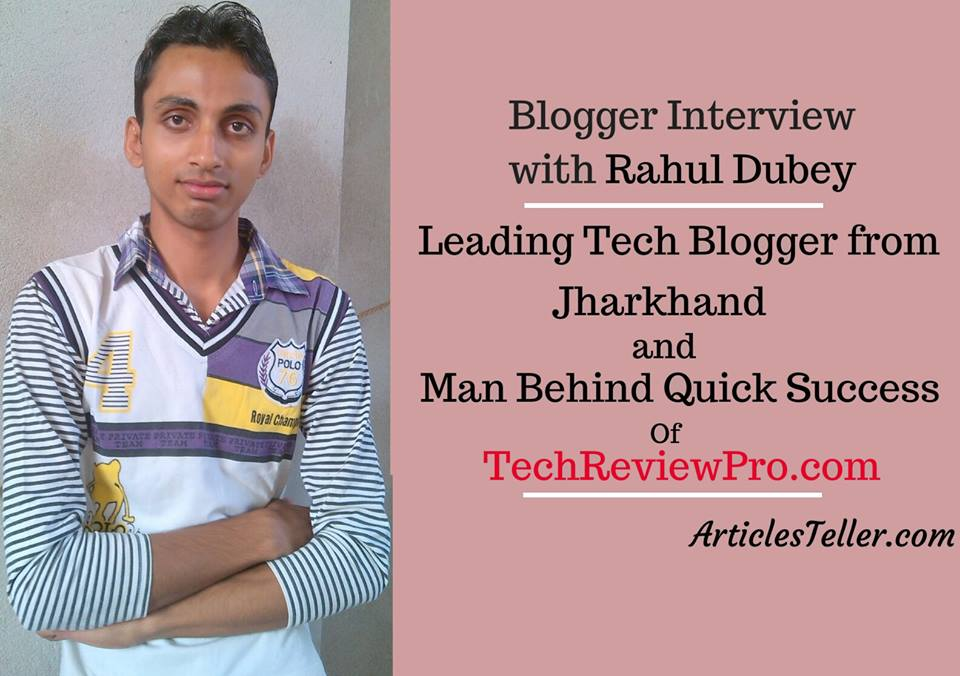 Interviewing Rahul Dubey from Techreviewpro