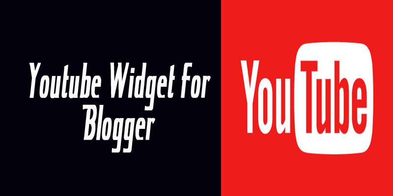 youtube widget for blogger