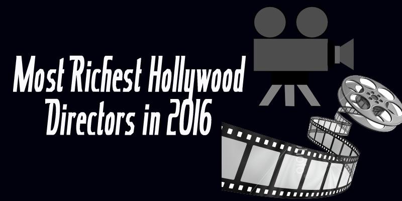 Richest Hollywood directors Net Worth