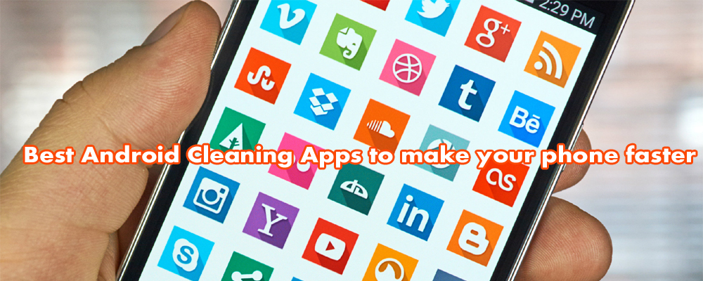 Best Android Cleaning Apps to make your phone faster